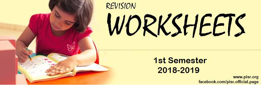 Revision Worksheets (1st Semester 2018-2019)
